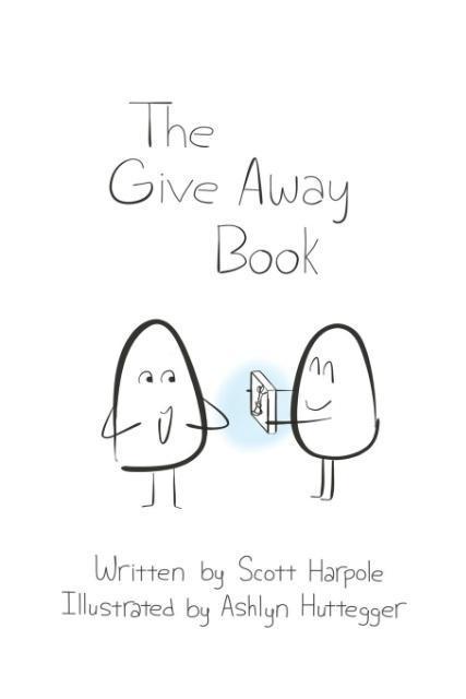 The Give Away Book als Taschenbuch von Scott R ...