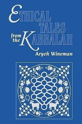 Ethical Tales from the Kabbalah: Stories from the Kabbalistic Ethical Writings als Taschenbuch