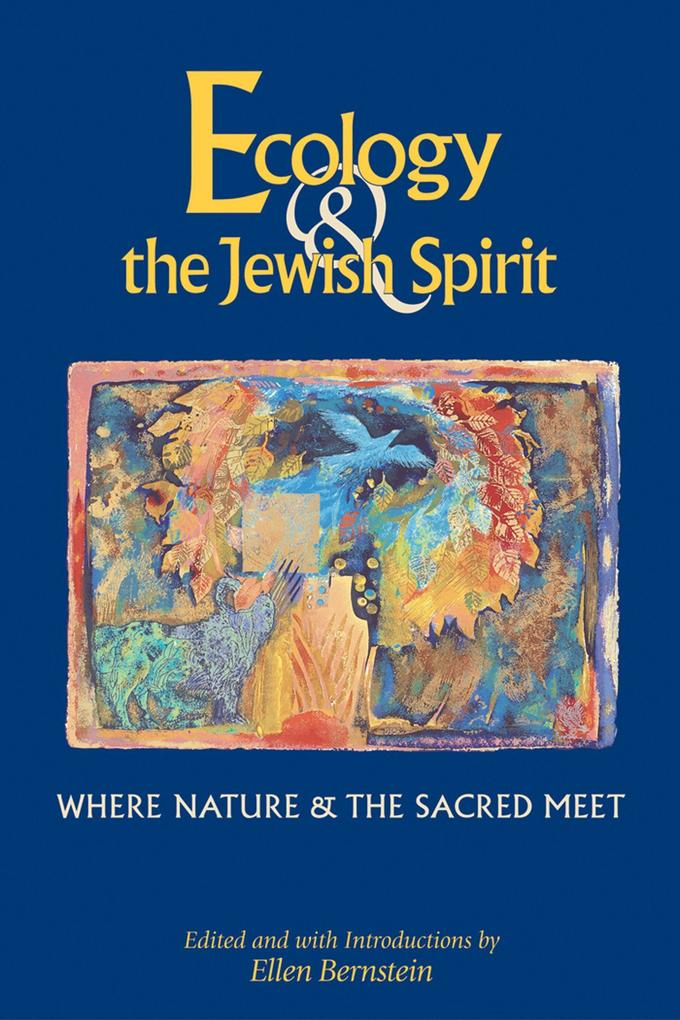 Ecology & the Jewish Spirit: Where Nature & the Sacred Meet als Taschenbuch