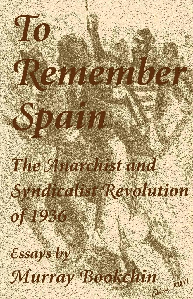 To Remember Spain: The Anarchist and Syndicalist Revolution of 1936 als Taschenbuch