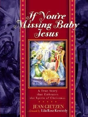 If You're Missing Baby Jesus: A True Story That Embraces the Spirit of Christmas als Buch