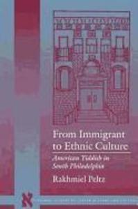 From Immigrant to Ethnic Culture: American Yiddish in South Philadelphia als Taschenbuch
