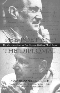 The Poet and the Diplomat: The Correspondence of Dag Hammarskjold and Alexis Leger als Buch