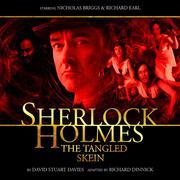 Sherlock Holmes, The Tangled Skein (Unabridged)