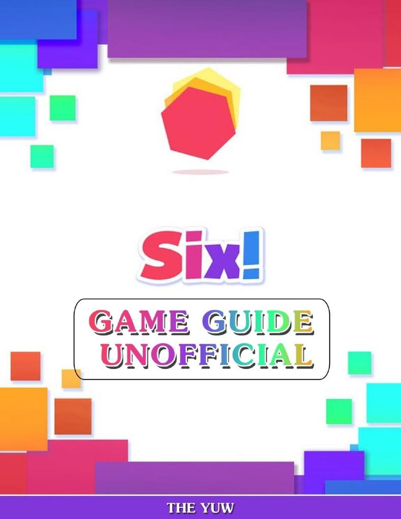 Six! Game Guide Unofficial als eBook Download v...
