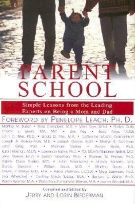 Parent School: Simple Lessons from the Leading Experts on Being a Mom & Dad als Buch