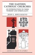 The Eastern Catholic Churches: An Introduction to Their Worship and Spirituality