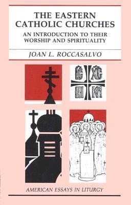 The Eastern Catholic Churches: An Introduction to Their Worship and Spirituality als Taschenbuch