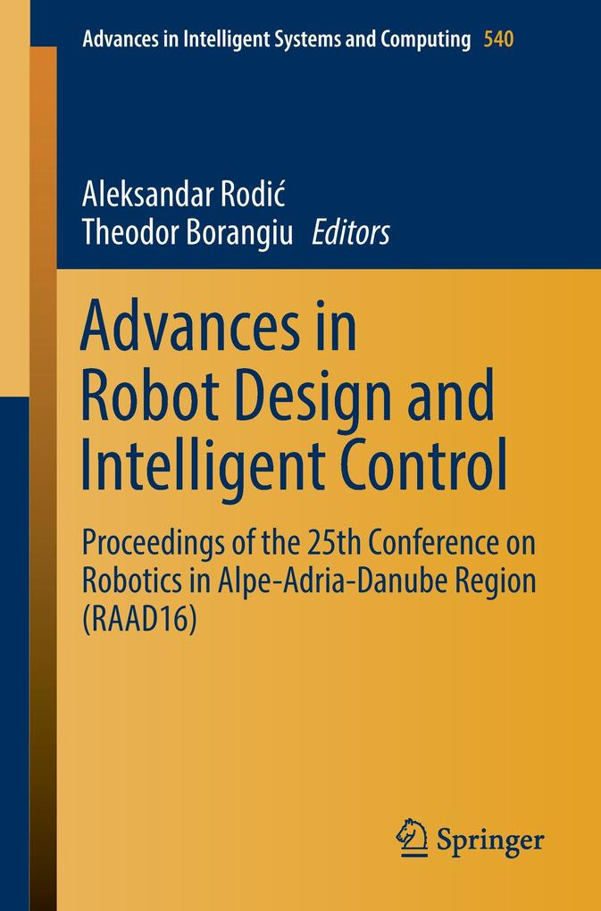 Advances in Robot Design and Intelligent Contro...