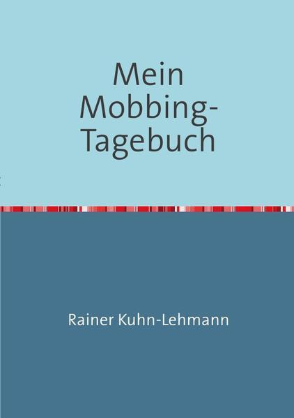 Mein Mobbing-Tagebuch als Buch von Rainer Kuhn-...