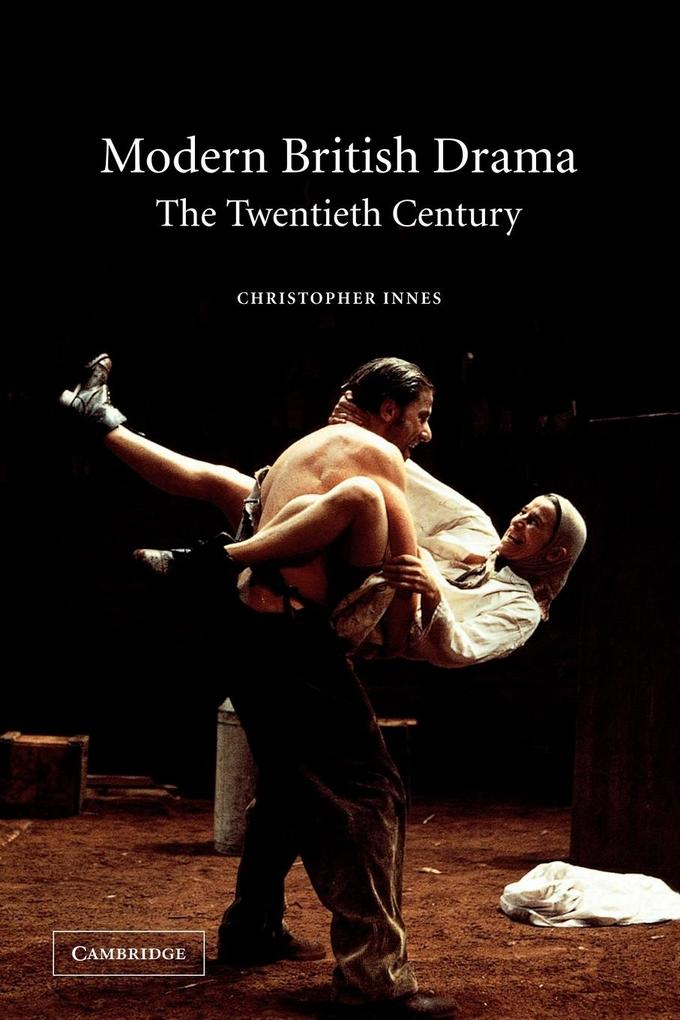 Modern British Drama: The Twentieth Century als Buch
