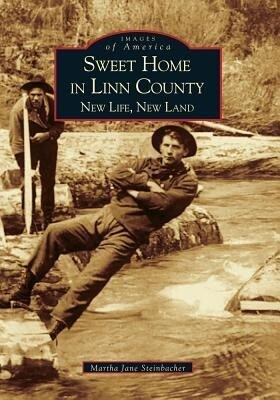 Sweet Home in Linn County:: New Life, New Land als Taschenbuch