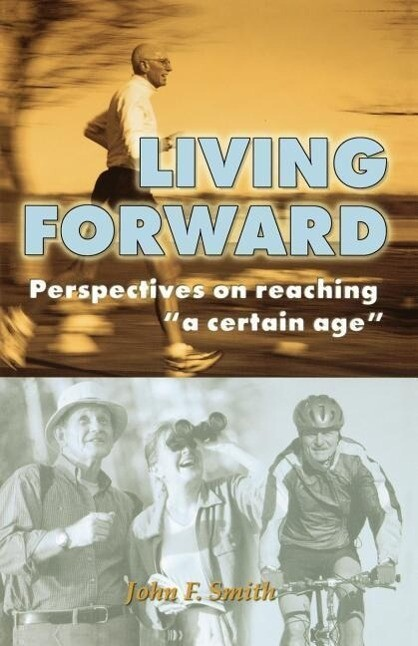 """Living Forward: Perspectives on Reaching """"A Certain Age"""" als Taschenbuch"""