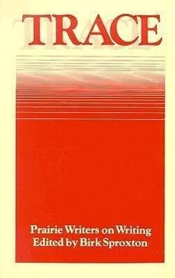 Trace: Prairie Writers on Writing als Taschenbuch