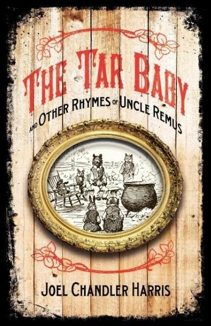 Tar Baby and Other Rhymes of Uncle Remus als Taschenbuch