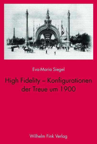 High Fidelity - Konfigurationen der Treue um 1900 als Buch