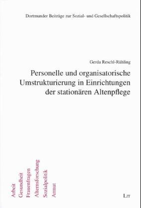 Personelle und organisatorische Umstrukturierung in Einrichtungen der stationären Altenpflege als Buch