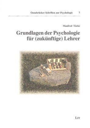 Grundlagen der Psychologie für (zukünftige) Lehrer als Buch