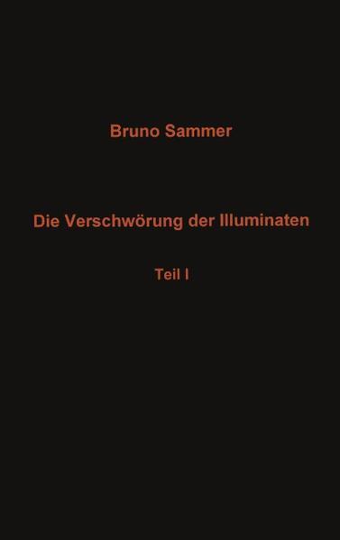 Die Verschwörung der Illuminaten Teil I als Buch