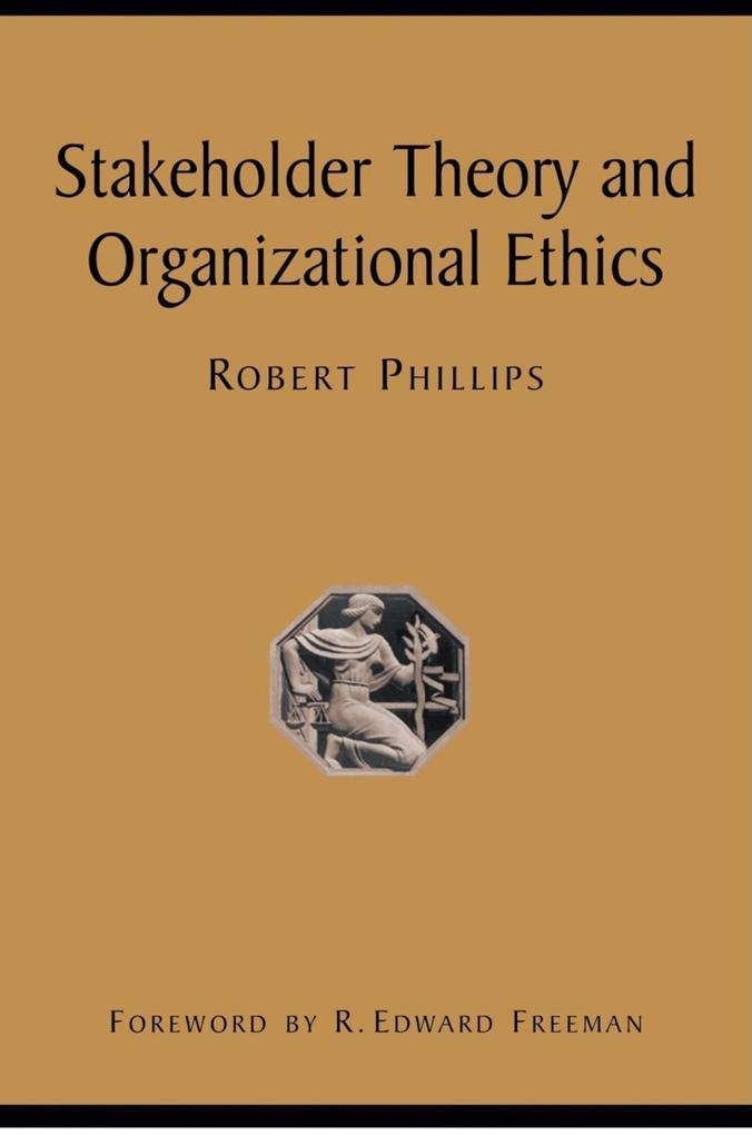 Stakeholder Theory and Organizational Ethics als Buch