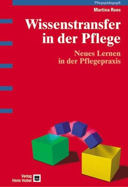 Wissenstransfer in der Pflege als Buch von Mart...