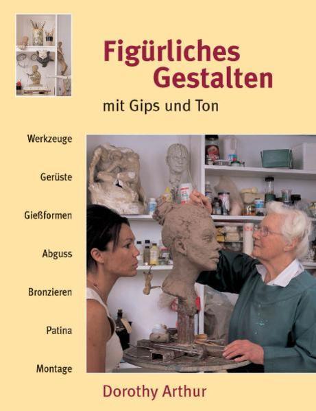 Figürliches Gestalten mit Gips und Ton als Buch