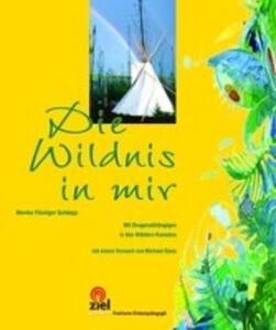 Die Wildnis in mir als Buch