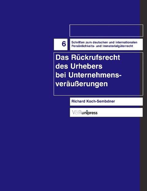 Das Rückrufsrecht des Urhebers bei Unternehmensveräußerungen als Buch