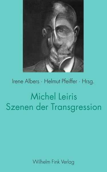 Michel Leiris - Szenen der Transgression als Buch