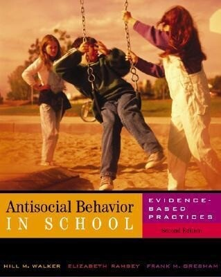 Antisocial Behavior in School: Evidence-Based Practices als Buch