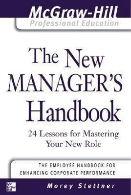 The New Manager's Handbook: 24 Lessons for Mastering Your New Role als Buch