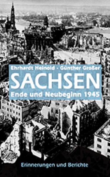 Sachsen 1945 - Ende und Neubeginn als Buch