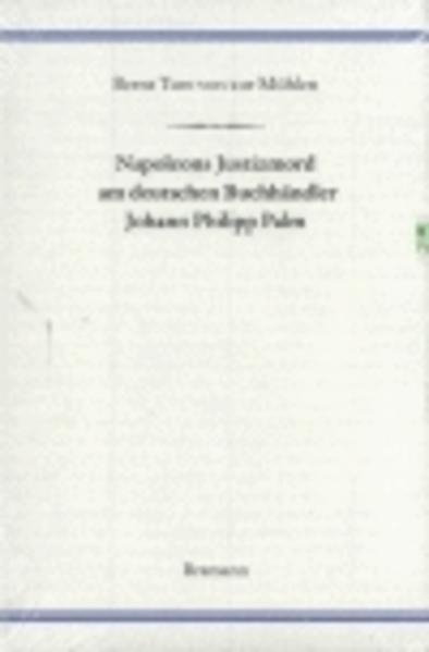 Napoleons Justizmord am deutschen Buchhändler Johann Philipp Palm als Buch