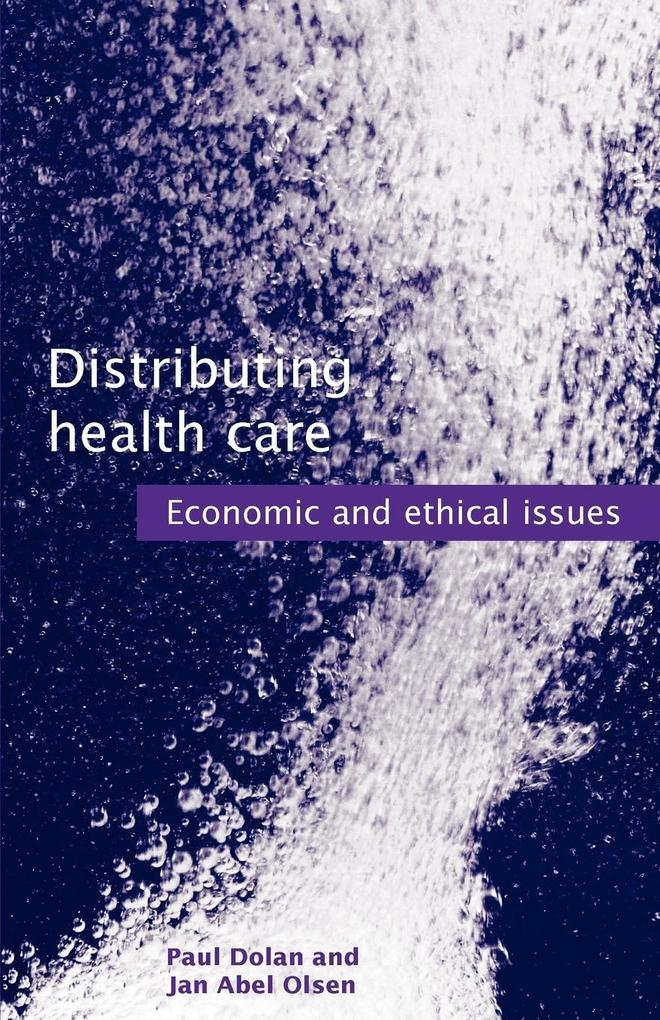 Distributing Health Care: Economic and Ethical Issues als Buch