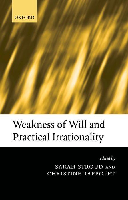 Weakness of Will and Practical Irrationality als Buch