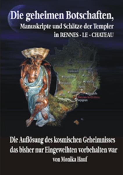 Die Geheimen Manuskripte, Schätze und Botschaften der Templer aus Rennes-le-Chateau als Buch