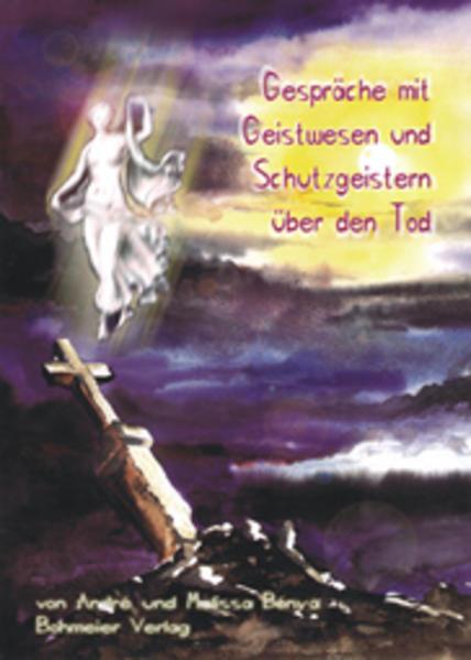 Gespräche mit Geistwesen und Schutzgeistern über den Tod als Buch