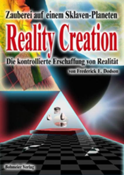 Reality Creation - Die kontrollierte Erschaffung von Realität als Buch