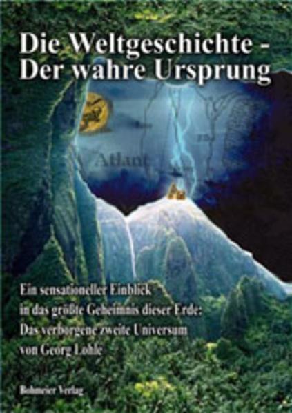 Die Weltgeschichte - Der wahre Ursprung als Buch