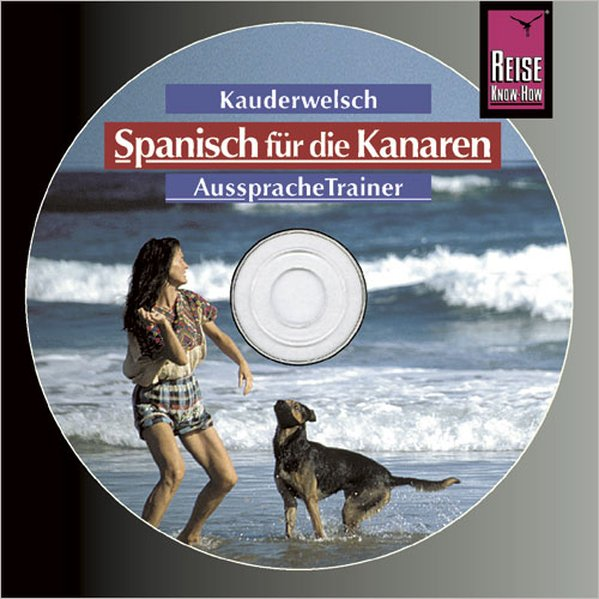 Spanisch/Kanaren. Kauderwelsch Aussprache Trainer. CD als Hörbuch