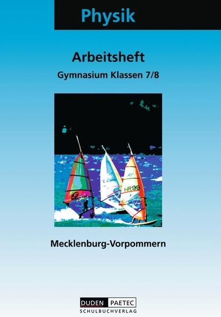Physik Klassen 7/8 Arbeitsheft Gymnasium Mecklenburg-Vorpommern. Neubearbeitung als Buch