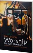 Worship bis zum Abwinken