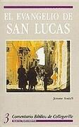 Comentario Biblico de Collegeville NT Volume 3: El Evangelio de San Lucas = The Gospel According to Luke