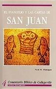 Comentario Biblico de Collegeville NT Volume 4: El Evangelio y Las Cartas de San Juan = The Gospel According to John