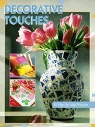 Decorative Touches: 35 Step-By-Step Projects
