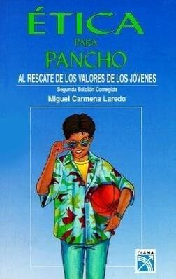 Etica Para Pancho: Al Rescate de los Valores de los Jovenes = Ethics for Pancho als Taschenbuch