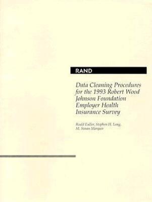 Data Cleaning Procedures for the 1993 Robert Wood Johnson Foundation Employer Health Insurance Survey als Taschenbuch