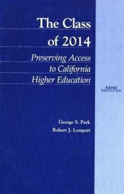 The Class of 2014: Preserving Access to California Higher Education als Taschenbuch