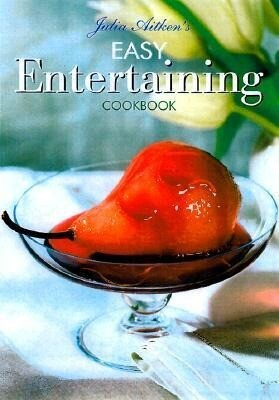 Julia Aitken's Easy Entertaining Cookbook als Taschenbuch