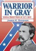 Warrior in Gray: General Robert Rodes of Lee's Army als Buch
